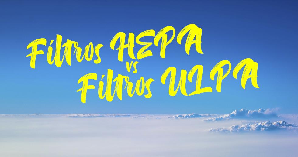 Filtros HEPA vs ULPA